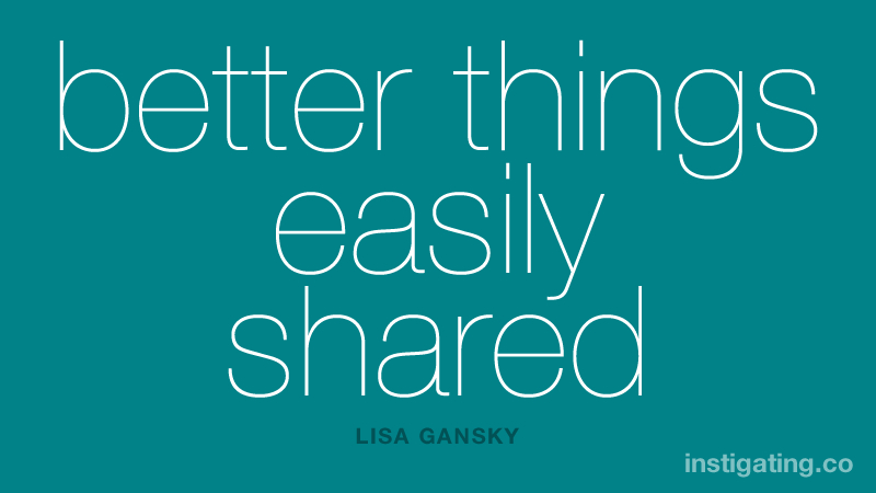 better things easily shared - LISA GANSKY